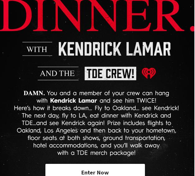DINNER With Kendrick Lamar And The TDE Crew Sweepstakes