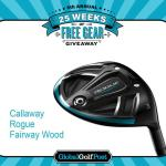 Global Golf Post Callaway Golf Giveaway – Stand Chance to Win A Callaway Rogue Fairway Wood