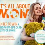 Shop.com Mother's Day Sweepstakes - Enter To Win A $200.00 Gift Card