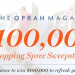 O The Oprah Magazine $100,000 Dream Big Sweepstakes-Enter To Win $100,000 Shopping Spree