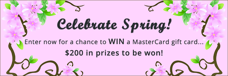 Celebrate Spring Contest-Chance To Win MasterCard gift cards worth $50, $100