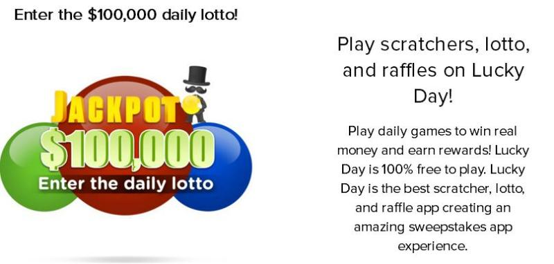 Lucky Day Play Daily Free Games – Win Chance To Win $100,000 Daily Scratchers, Daily Lotto And $1000 Monthly Raffles Prize