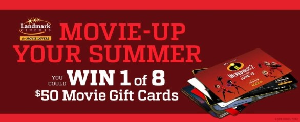 Landmark Cinemas Movie Up Your Summer Contest - Chance to Win $50 Landmark Cinemas Gift Cards