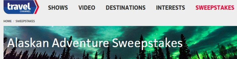 Travel Channel Alaskan Adventure Sweepstakes - Chance To Win $10,000 Check