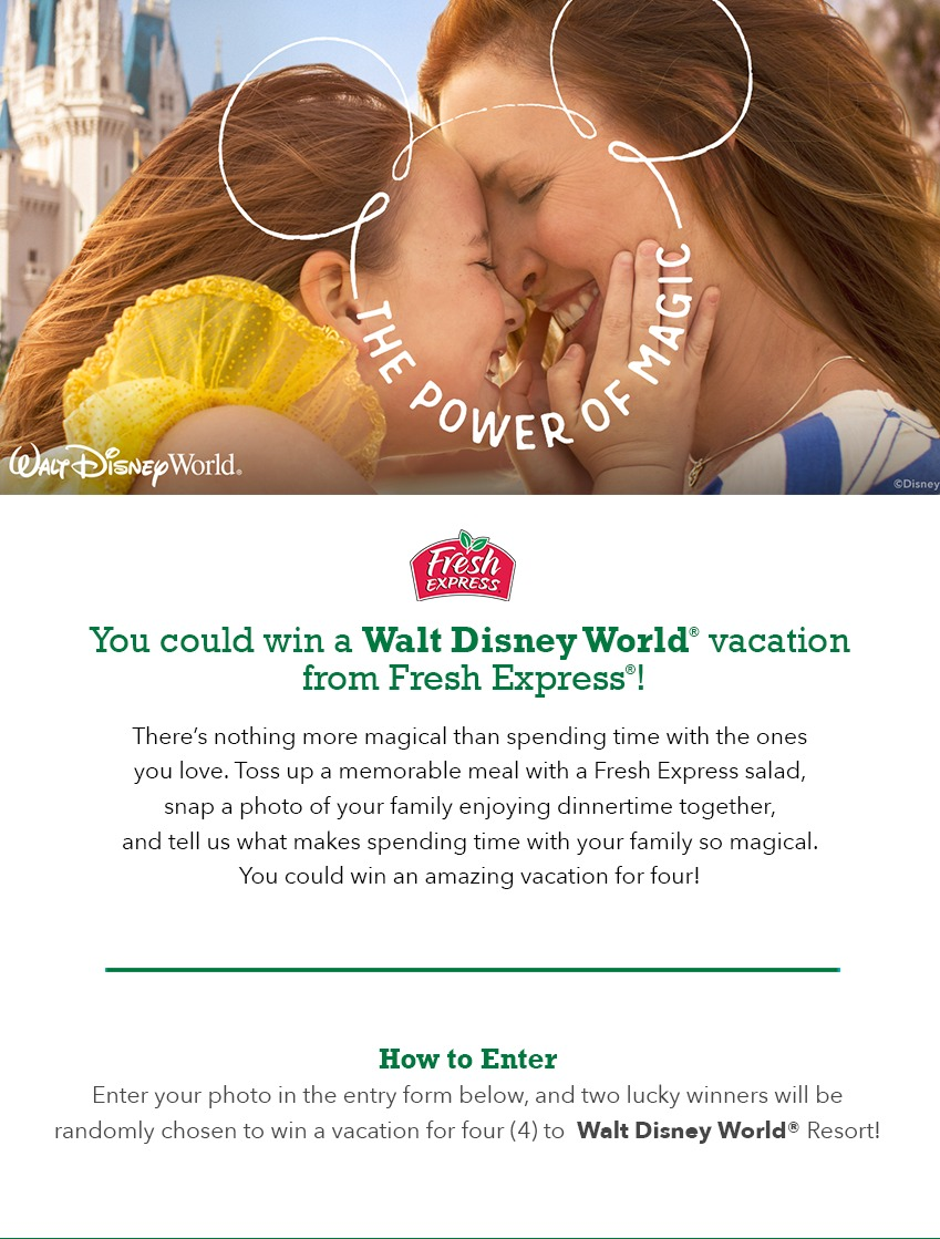 Fresh Express Salads Magical Family Time Sweepstakes - Chance To Win Walt Disney World Vacation