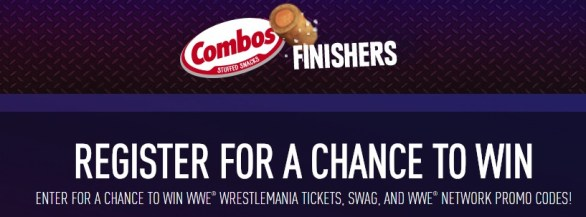Combos Finishers WWE Wrestlemania Sweepstakes - Chance To Win Tickets, Swag, And WWE Network Promo Codes