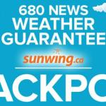 680 News Weather Guarantee With Sunwing Contest – Win A CDN $1,000 Jackpot