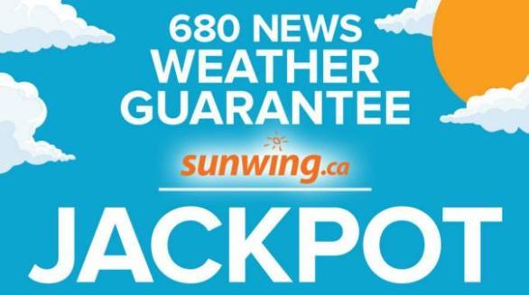 680 News Weather Guarantee With Sunwing Contest – Win A CDN $1,000 Jackpot