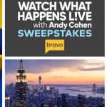 Bravo Watch What Happens Live with Andy Cohen Sweepstakes