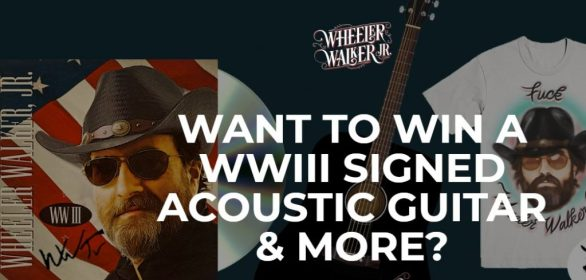 Wheeler Walker Sweepstakes - Enter To Win Acoustic Guitar And Signed WWIII C.D. & Merch Pack