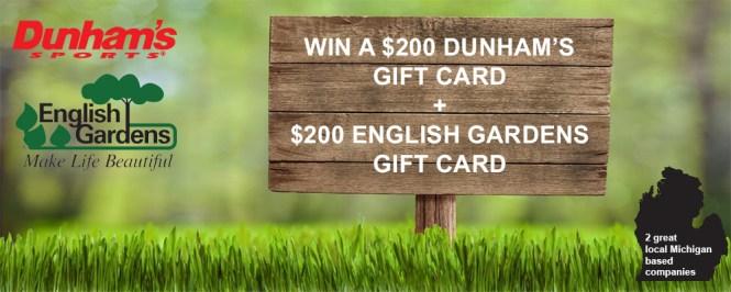Dunham's Sports & English Gardens Sweepstakes - Enter To Win $200 Dunham's Gift Card & English Gardens Gift Card