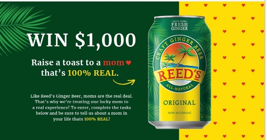 Reeds Ginger Beer 100 Real Moms Sweepstakes - Win $1000 - ContestBig