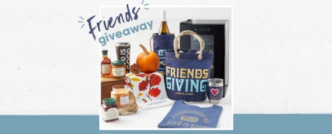 The Life Is Good Friendsgiveaway Sweepstakes