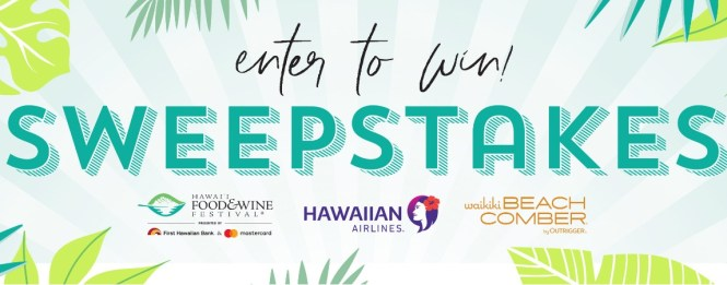 Hawaii Food And Wine Festival Sweepstakes