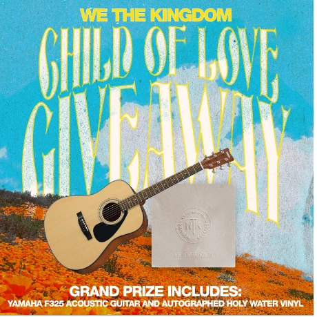 Capitol Christian Music Group Umusic We The Kingdom Child Of Love Sweepstakes