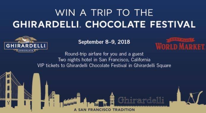 Ghirardelli Chocolate + Cost Plus World Market Sweepstakes - Win a Trip