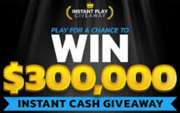Instant Play Giveaway $300,000 Sweepstakes 2018