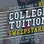 Tea India College Tuition Sweepstakes 2018 – Win $13,500 Toward College Tuition