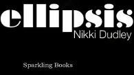 Ellipsis by Nikki Dudley