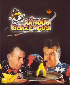 Circus Berzercus - Komedy of Errors
