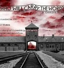 Imperial Productions present Who Will Carry the Word? by Charlotte Delbo, Brockley Jack Studio Theatre