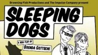 Drowning Fish Productions and The Impulse Company presents Sleeping Dogs