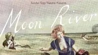 Presented by Tender Trap - Moon River at the Pleasance Theatre