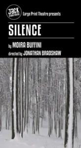 Large Print Theatre - Silence by Moira Buffini - Jack Studio Theatre
