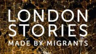A festival of true tales with London Stories: Made by Migrants