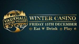 Vauxhall Winter Casino 2017 - London