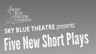 Sky Blue Theatre - Five New Short Plays - Brockley Jack Studio Theatre, London