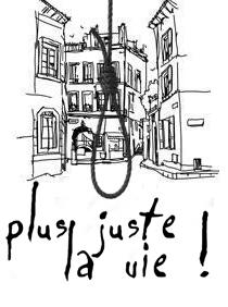 Plus Juste La Vie !
