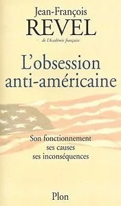 L'obsession anti américaine Revel