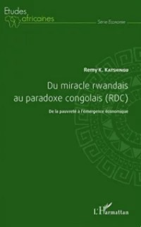 Du miracle rwandais au paradoxe congolais Katshingu