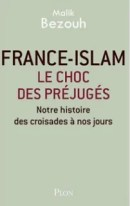 Malik Bezouh France Islam le choc des préjugés