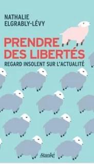 Nathalie Elgrably-Lévy Prendre des libertés