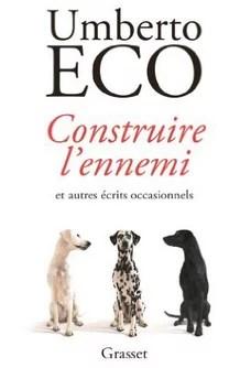 Umberto Eco Construire l'ennemi