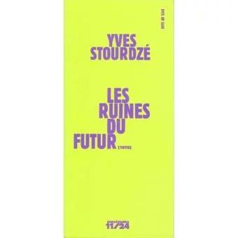 ''Les Ruines du Futur'' d'Yves Stourdzé