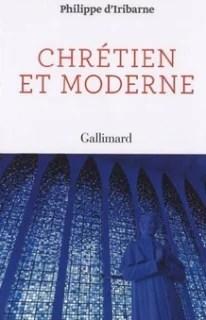 Philippe d'Iribarne Chrétien et moderne