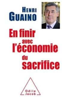 henri-guaino-en-finir-avec-leconomie-du-sacrifice