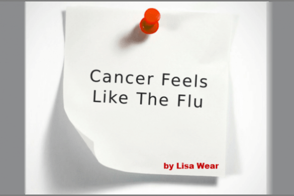 Cancer Feels Like The Flu