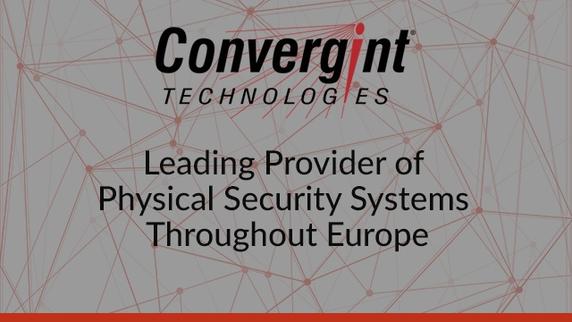 Convergint Tecnologies Leading Provider of Physical Secuirty Systems Throughtout Europe Header Image