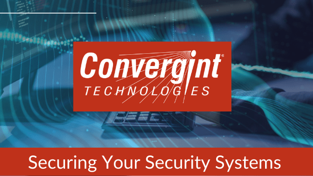 Convergint: Securing Your Security Systems