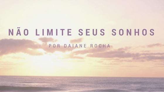 NaoLimiteSeuSonho_Daiane