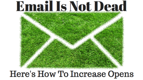 Email Marketing Is Not Dead – 5 Tips For Increasing Open Rate & Click-Throughs