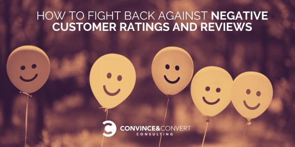 How to Fight Back Against Negative Customer Ratings and Reviews
