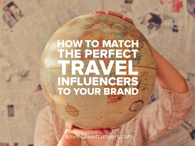 how-to-match-the-perfect-travel-influencers-to-your-brand