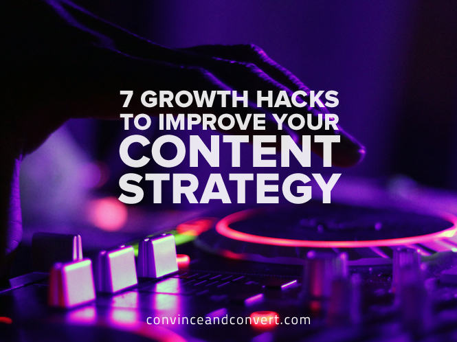 7-growth-hacks-to-improve-your-content-strategy