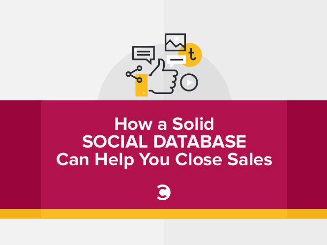 How a Solid Social Database Can Help You Close Sales