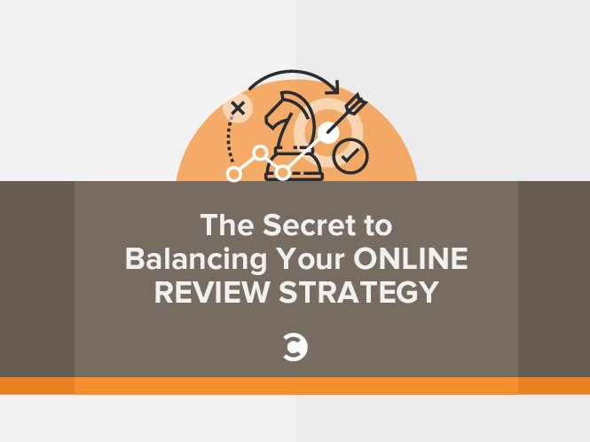 The Secret to Balancing Your Online Review Strategy